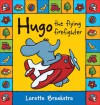 Hugo the Flying Firefighter - Lorette Broekstra