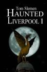 Haunted Liverpool 1 - Tom Slemen