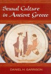 Sexual Culture in Ancient Greece (Oklahoma Series in Classical Culture) - Daniel H. Garrison