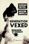 Summer of Unrest: Generation Vexed: What the English Riots Don't Tell Us About Our Nation's Youth - Kieran Yates, Nikesh Shukla
