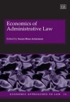 Economics of Administrative Law - Susan Rose-Ackerman, Henry R. Luce
