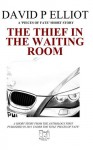The Thief in the Waiting Room - David P. Elliot