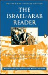 The Israel-Arab Reader: A Documentary History of the Middle East Conflict, Revised Edition - Walter Laqueur, Barry Rubin