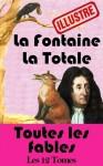 La Fontaine - La Totale (illustré) - Toutes les Fables (Les fables de Lafontaine) (French Edition) - Jean de La Fontaine, J-L Hammenthienne