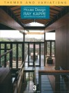 Themes and Variations: House Design: Ray Kappe: Architects/Planners (House Design, 3) - Michael Webb, Ray Kappe