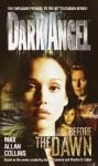Dark Angel Dark Angel: Before the Dawn Before the Dawn - Max Allan Collins