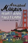 Mary Ann in Autumn (Tales of the City) - Armistead Maupin