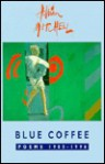 Blue Coffee: Poems 1985-1996 - Adrian Mitchell