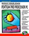 Build Your Own Pentium Pro Processor PC - Aubrey Pilgrim