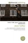 Alvin Toffler - Agnes F. Vandome, John McBrewster, Sam B Miller II