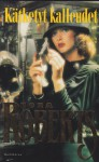 Kätketyt kalleudet - Nora Roberts