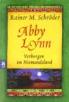 Abby Lynn: Verborgen im Niemandsland - Rainer M. Schröder