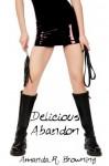 Delicious Abandon - Amanda R. Browning