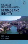 The Ashgate Gower Research Companion to Heritage and Identity - Brian Graham, Peter Howard
