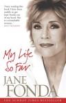 My Life So Far. Jane Fonda - Jane Fonda