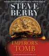 The Emperor's Tomb - Scott Brick, Steve Berry