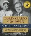 No Ordinary Time: Franklin and Eleanor Roosevelt, The Home Front in World War II - Doris Kearns Goodwin