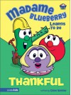 Madame Blueberry Learns to Be Thankful - Cindy Kenney