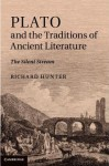 Plato and the Traditions of Ancient Literature: The Silent Stream - Richard Hunter