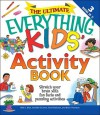 The Ultimate Everything Kids' Activity Book: Stretch Your Brain with Fun Facts and Puzzling Activities - Beth L. Blair, Tom Robinson, Jennifer Ericsson