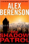 The Shadow Patrol - Alex Berenson