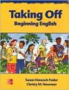 Taking Off: Beginning English - Student Book - Susan Hancock Fesler, Christy Newman