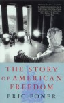 The Story of American Freedom: The Reality and the Mythic Ideal - Eric Foner