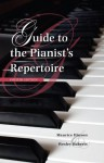 Guide to the Pianist's Repertoire, Fourth Edition (Indiana Repertoire Guides) - Maurice Hinson, Wesley Roberts