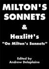 Milton's 'Sonnets' [Annotated] & Hazlitt's Essay 'On Milton's Sonnets' with a New Introduction - William Hazlitt, John Milton, Andrew Delaplaine