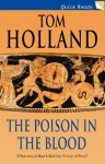 The Poison in the Blood - Tom Holland