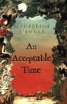 An Acceptable Time (Madeleine L'Engle's Time Quintet) - Madeleine L'Engle