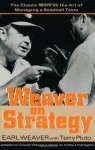 Weaver on Strategy: The Classic Work on the Art of Managing a Baseball Team - Earl Weaver, Terry Pluto