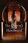 The Queen's Handmaid - Tracy L. Higley
