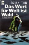 Das Wort für Welt ist Wald - Ursula K. Le Guin