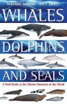 Whales, Dolphins and Seals: A Field Guide to the Marine Mammals of the World - Hadoram Shirihai