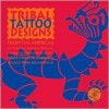 Tribal Tattoo Designs from the Americas [With CD-ROM] - Maarten Hesselt van Dinter