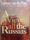 A VIEW OF ALL THE RUSSIAS - Laurens van der Post