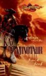 Kaz the Minotaur: Heroes, Book 4 - Richard A. Knaak