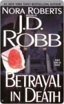 Betrayal in Death (In Death, #12) - J.D. Robb