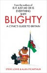 Blighty: The Quest for Britishness, Britain, Britons, Britishness and the British - Steve Lowe, Alan McArthur