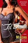 'Til Death - Miasha