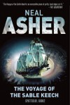 The Voyage of the Sable Keech: Spatterjay, Book 2 - Neal Asher