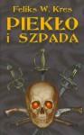Piekło i szpada - Feliks W. Kres