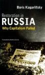 Restoration in Russia: Why Capitalism Failed - Boris Kagarlitsky