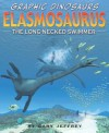 Elasmosaurus: The Long-Necked Swimmer - Gary Jeffrey, Terry Riley