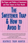 The Sweetener Trap & How to Avoid It - Beatrice Trum Hunter