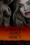 Operation Swift Mercy - Karlene Blakemore-Mowle