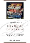 A Companion to the History of the Book - Simon Eliot, Jonathan Rose