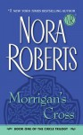 Morrigan's Cross (Circle Trilogy #1) - Nora Roberts