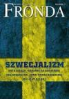 Fronda nr 37 jesień 2005. Szwecjalizm - Redakcja kwartalnika Fronda
